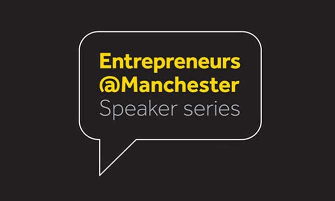 Entrepreneurs@Manchester Speaker series written in a speech bubble