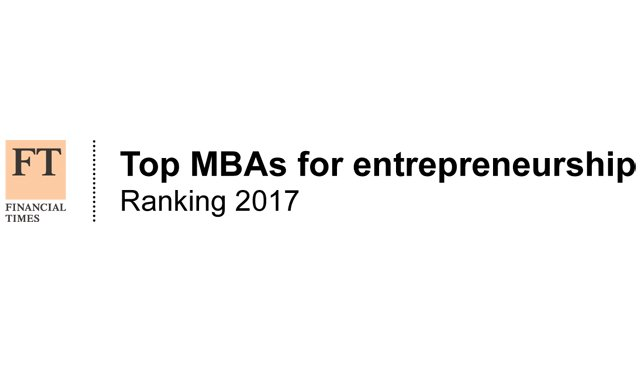 Financial Times Top MBAs for entrepreneurship ranking 2017